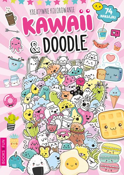 Kawaii i  Doodle Kreatywne kolorowanie - zbiorowa Praca | okładka