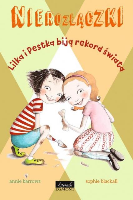 Nierozłączki Lilka i Pestka biją rekord świata - Annie Barrows | okładka