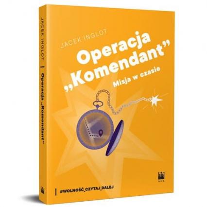 Operacja Misja w czasie - Jacek Inglot   okładka