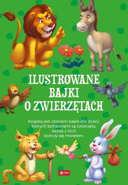 Ilustrowane bajki o zwierzętach - zbiorowe opracowanie | okładka