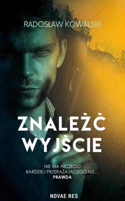 Znaleźć wyjście - Radosław Kowalski | okładka
