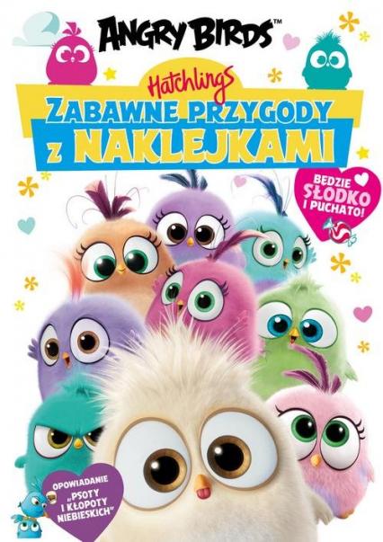 Angry Birds. Hatchlings. Zabawne przygody z naklejkami - zbiorowe opracowanie | okładka
