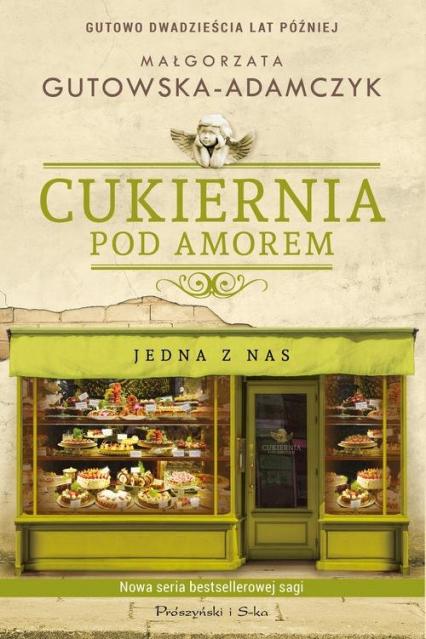 Cukiernia Pod Amorem Jedna z nas - Małgorzata Gutowska-Adamczyk   okładka