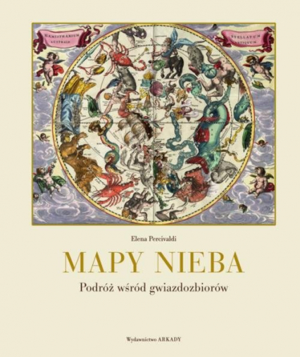 Mapy nieba Podróż wśród gwiazdozbiorów - Elena Percivaldi | okładka