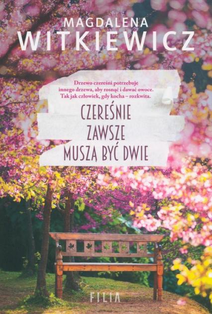 Czereśnie zawsze muszą być dwie Wielkie Litery - Magdalena Witkiewicz   okładka