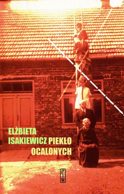 Piekło ocalonych - Elżbieta Isakiewicz | okładka