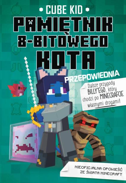 Minecraft Pamiętnik 8-bitowego kota Przepowiednia Tom 8 - Cube Kid | okładka