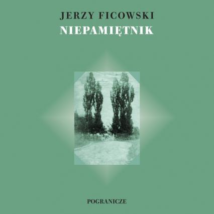 Niepamiętnik - Jerzy Ficowski | okładka