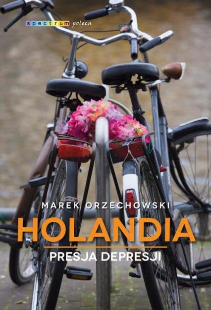 Holandia Presja depresji - Marek Orzechowski | okładka