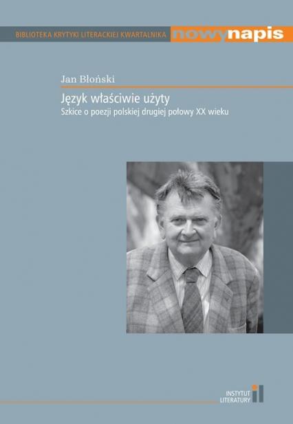Język właściwie użyty Szkice o poezji polskiej drugiej połowy XX wieku - Jan Błoński | okładka