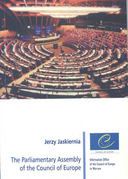 The Parliamentary Assembly of the Council of Europe - Jerzy Jaskiernia   okładka