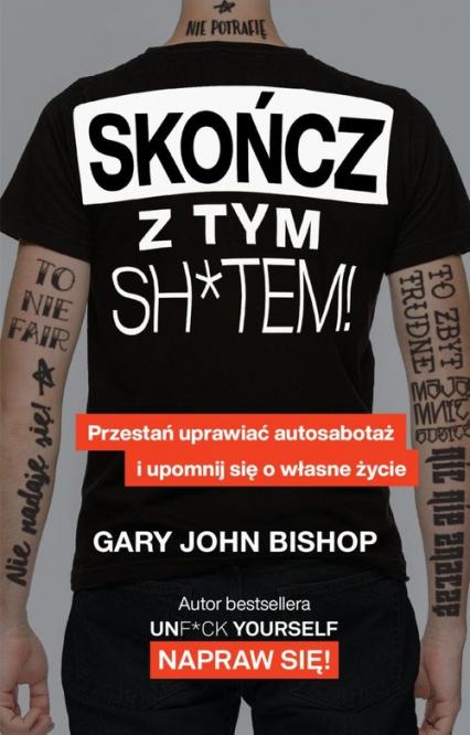 Skończ z tym sh*tem! - Bishop Gary John | okładka