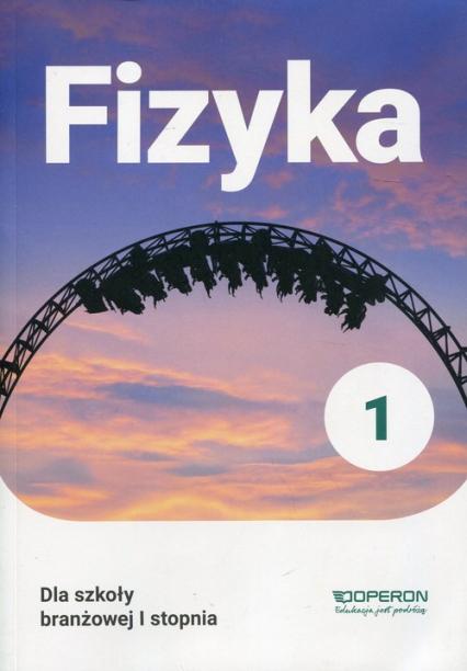 Fizyka 1 Podręcznik dla szkoły branżowej I stopnia Szkoła ponadpodstawowa - Grzegorz Kornaś | okładka