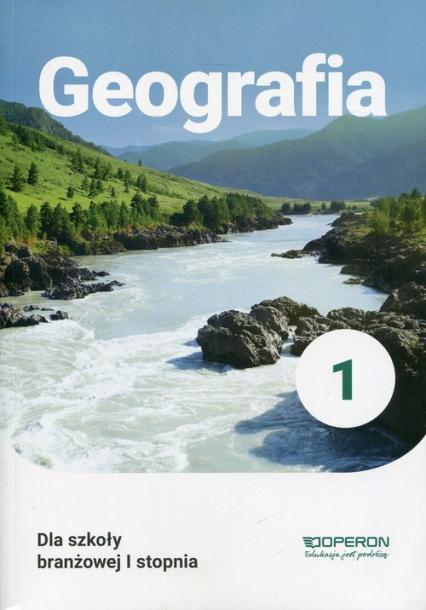 Geografia 1 Podręcznik dla szkoły branżowej I stopnia Szkoła ponadpodstawowa - Sławomir Kurek | okładka