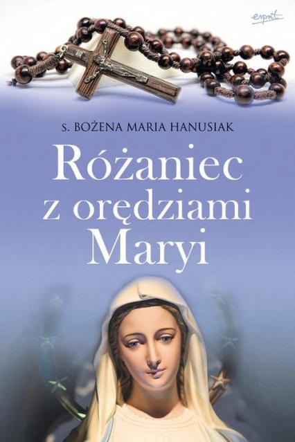 Różaniec z orędziami Maryi - Hanusiak Bożena Maria | okładka