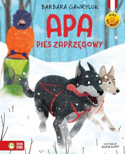Pies na medal Apa pies zaprzęgowy - Barbara Gawryluk | okładka