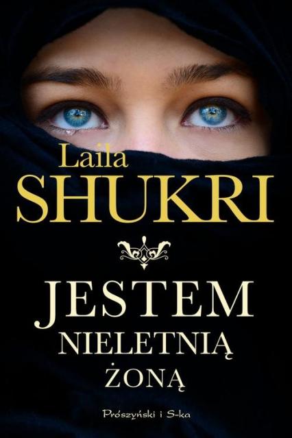 Jestem nieletnią żoną - Laila Shukri | okładka