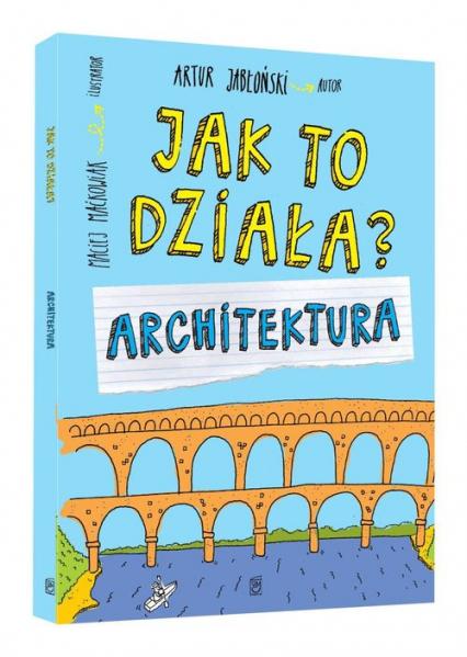 Jak to działa Architektura - Artur Jabłoński | okładka