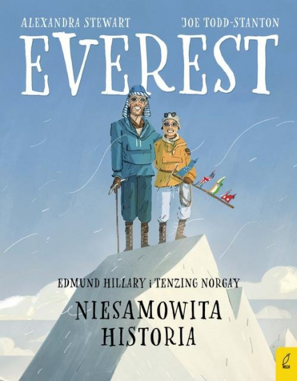 Everest Edmund Hillary i Tenzing Norgay Niesamowita historia - Alexandra Stewart | okładka