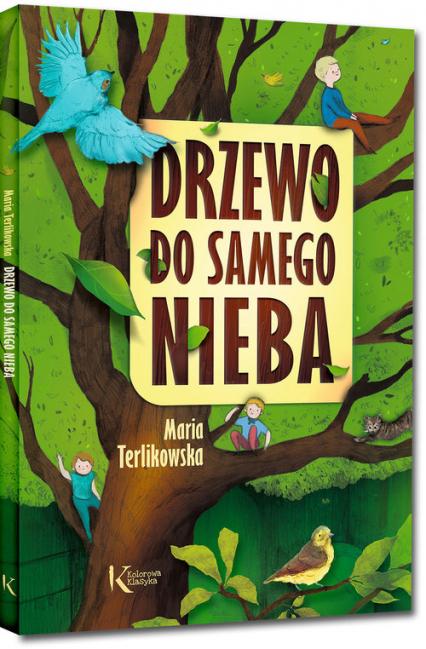 Drzewo do samego nieba - Maria Terlikowska | okładka