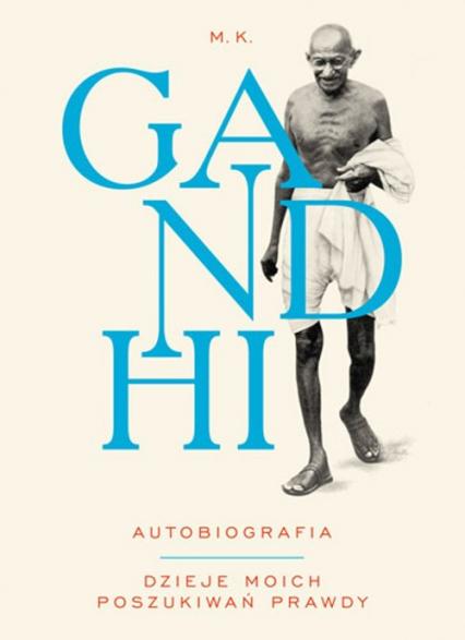 Gandhi Autobiografia - M.K. Gandhi | okładka