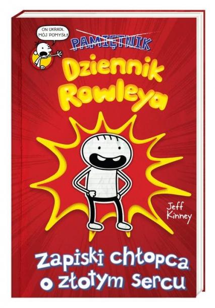 Dziennik Rowleya Zapiski chłopca o złotym sercu - Jeff Kinney | okładka