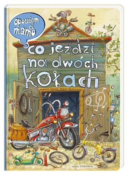 Opowiem ci, mamo, co jeździ na dwóch kołach - Nowicki Artur, Brykczyński Marcin   okładka