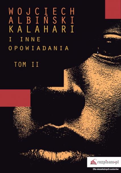 Kalahari i inne opowiadania Tom 2 - Wojciech Albiński | okładka