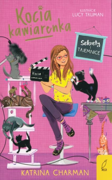 Kocia kawiarenka Tom 4 Sekrety i tajemnice - Katrina Charman | okładka