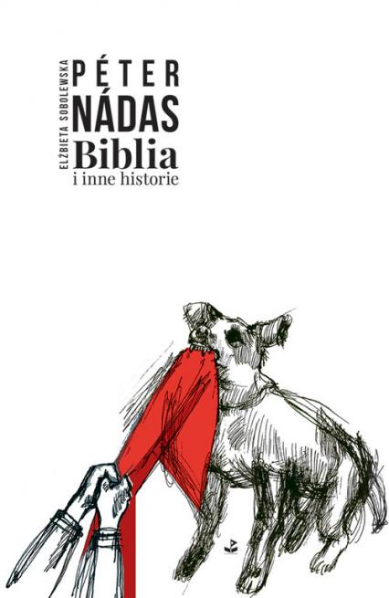 Biblia i inne historie - Péter Nádas | okładka