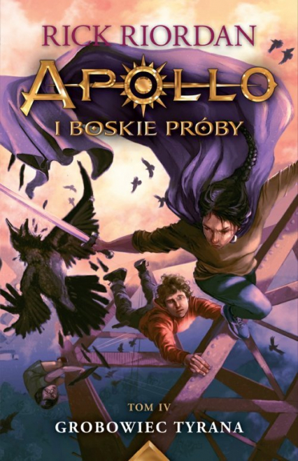 Apollo i boskie próby Tom 4 Grobowiec Tyrana - Rick Riordan   okładka