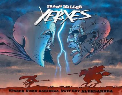 Xerxes Upadek domu Dariusza świt ery Aleksandra - Frank Miller   okładka