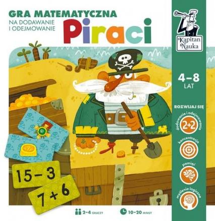 Kapitan Nauka Piraci. Gra matematyczna na dodawanie i odejmowanie - zbiorowa praca | okładka