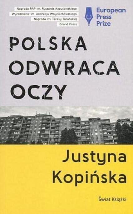 Polska odwraca oczy tw. - Justyna Kopińska | okładka
