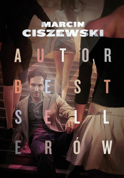 Autor bestsellerów - Marcin Ciszewski | okładka