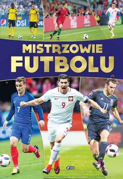 Mistrzowie futbolu - zbiorowe Opracowanie | okładka