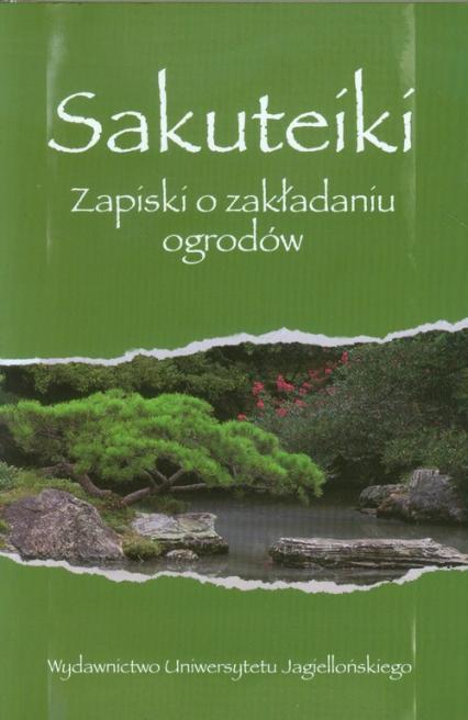 Sakuteiki Zapiski o zakładaniu ogrodów -  | okładka