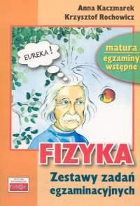 Fizyka Zestaw testów egzaminacyjnych - Kaczmarek Anna, Rochowicz Krzysztof | okładka