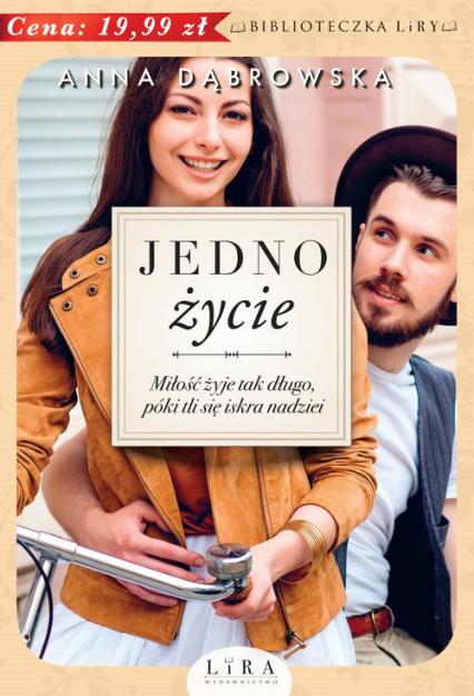 Jedno życie - Anna Dąbrowska | okładka