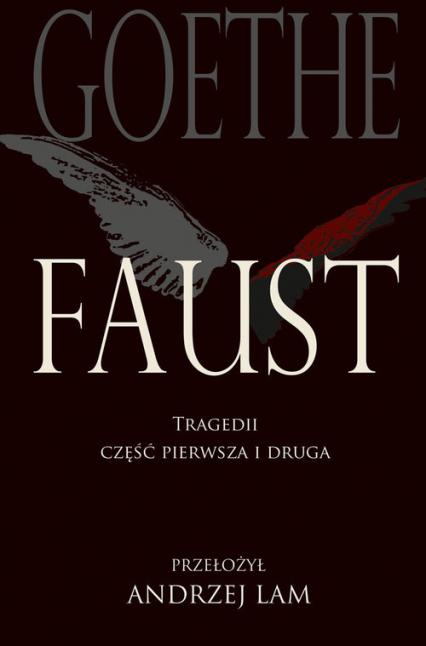 Faust Tragedii część pierwsza i druga - Goethe Johann Wolfgang | okładka