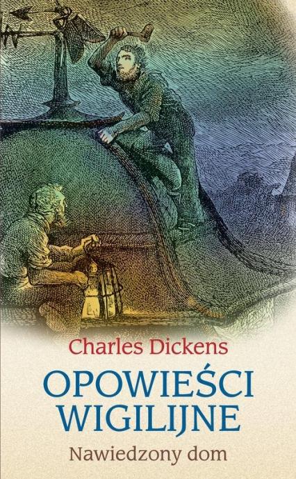 Opowieści wigilijne Nawiedzony dom - Charles Dickens | okładka