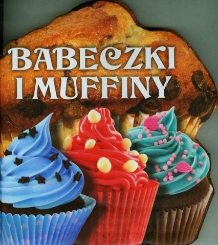 Babeczki i muffiny - zbiorowa praca | okładka