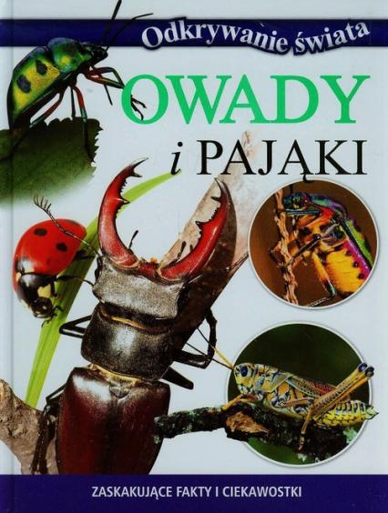 Odkrywanie świata Owady i pająki Zaskakujące fakty i ciekawostki - zbiorowa praca | okładka
