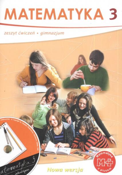 Matematyka z plusem 3 Zeszyt ćwiczeń  + CD Gimnazjum - Dobrowolska Małgorzata, Jucewicz Marta, Karpiński Marcin | okładka