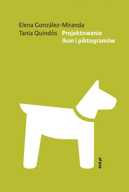 Projektowanie ikon i piktogramów - Elena Gonzáles-Miranda, Tania Quindós | okładka