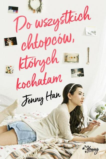 Do wszystkich chłopców których kochałam - Jenny Han | okładka
