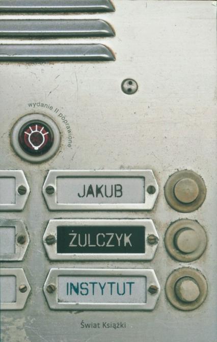 Instytut - Jakub Żulczyk   okładka