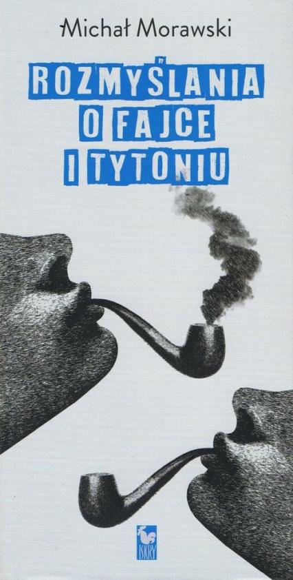 Rozmyślania o fajce i tytoniu - Michał Morawski   okładka