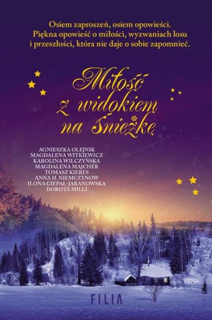 Miłość z widokiem na Śnieżkę - Witkiewicz Magdalena, Niemczynow Anna H., Olejnik Agnieszka, Milli Dorota, Kieres Tomasz, Majcher Ma | okładka