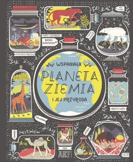 Wspaniała PLANETA ZIEMIA i jej przyroda - Rachel Ignotofsky | okładka